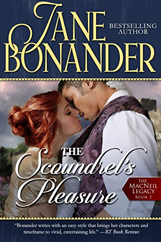 The Scoundrel's Pleasure: The MacNeil Legacy - Book Two Jane Bonander