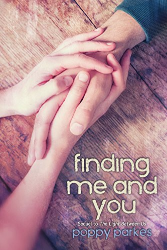 Finding Me and You: Sequel to the Light Between Us Poppy Parkes