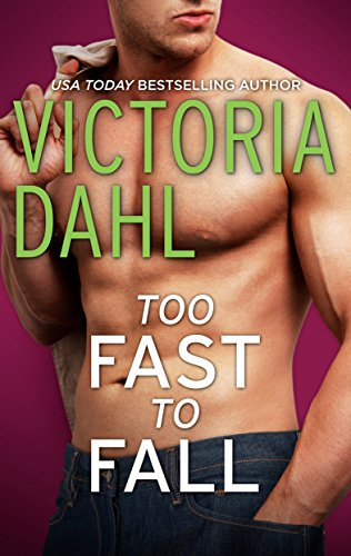 Too Fast to Fall: A Romance Novella Victoria Dahl