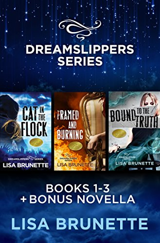 Boxed Set Plus Bonus Story: Cat in the Flock, Framed and Burning, Bound to the Truth: Dreamslippers Series Lisa Brunette