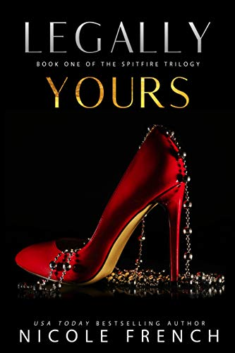 Legally Yours (Spitfire Book 1) Nicole French
