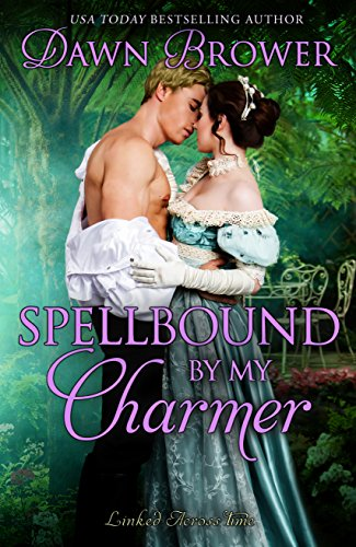 Spellbound by My Charmer Dawn Brower