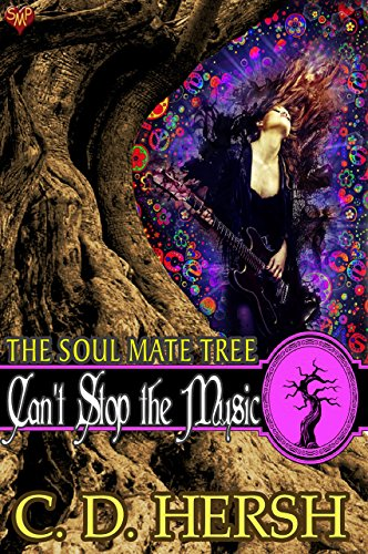 Can't Stop the Music (The Soul Mate Tree Book 2) C.D. Hersh