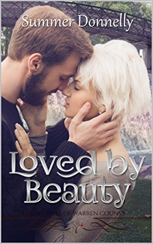 Loved by Beauty (Harper's Mill Book 4) Summer Donnelly