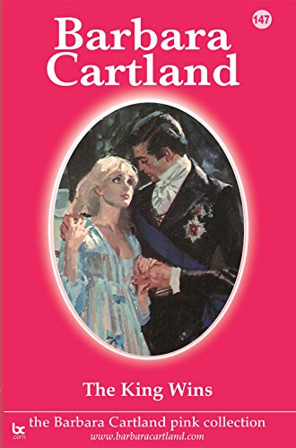 The King Wins (The Pink Collection) Barbara Cartland