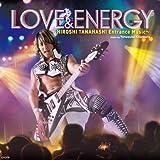 【早期購入特典あり】LOVE & ENERGY ~Hiroshi Tanahashi ENTRANCE MUSIC~(メーカー多売:生写真付)