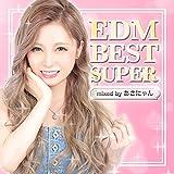 EDM BEST SUPER -mixed by DJ あさにゃん- (仮)