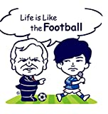 Life is Like the Football
