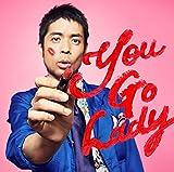 You Go Lady(初回生産限定盤)(DVD付)