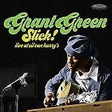 スリック ! - ライヴ・アット・オイル・キャン・ハリーズ (Slick! - Live at Oil Can Harry's/Grant Green) [CD] [輸入盤] [Live Recording] [日本語帯・解説付]