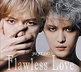 Flawless Love TYPE A(初回生産限定盤)(特典なし)